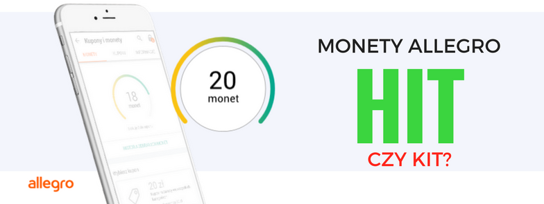 Zbieraj Monety Allegro I Zgarniaj Kupony Rabatowe Hit Czy Kit Finanse I Promocje Bankowe Dla Kumatych