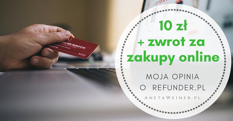 Zwrot za każde zakupy online + 10 zł na start. Moja opinia o serwisie Refunder.pl. [Małe oszczędności]