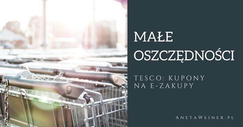 Małe oszczędności: Zakupy w Tesco z dostawą do domu + kupony