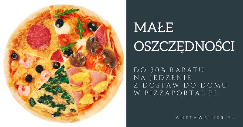 Małe oszczędności: Tańsze jedzenie z dostawą do domu. Rabaty do PizzaPortal.pl