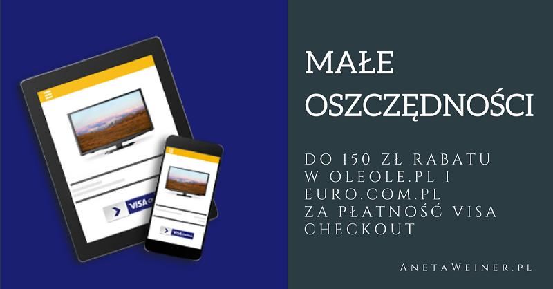 Małe oszczędności: 50 zł, 100 zł lub 150 zł zniżki w sklepach oleole.pl i euro.com.pl przy płatności Visa Checkout