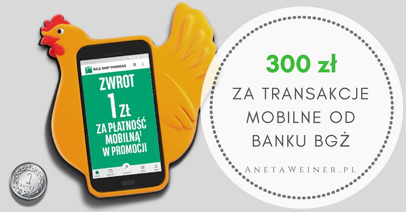 300 zł za płatności mobilne i przelewy od Banku BGŻ