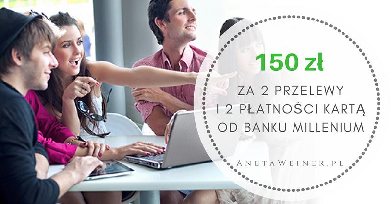 Bank Millennium zapłaci Ci 150 zł za wykonanie 2 przelewów i 2 płatności kartą