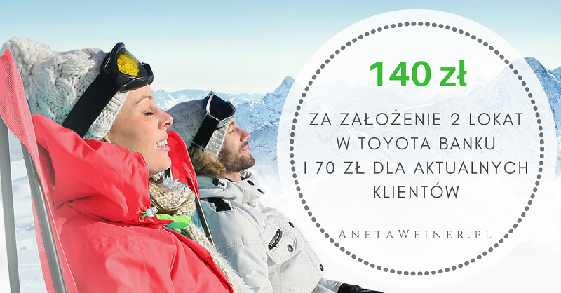 Załóż dwie lokaty i podkręć zysk! Duet Lokat od Toyota Bank z premią 140zł (+ 200 zł za polecenia)