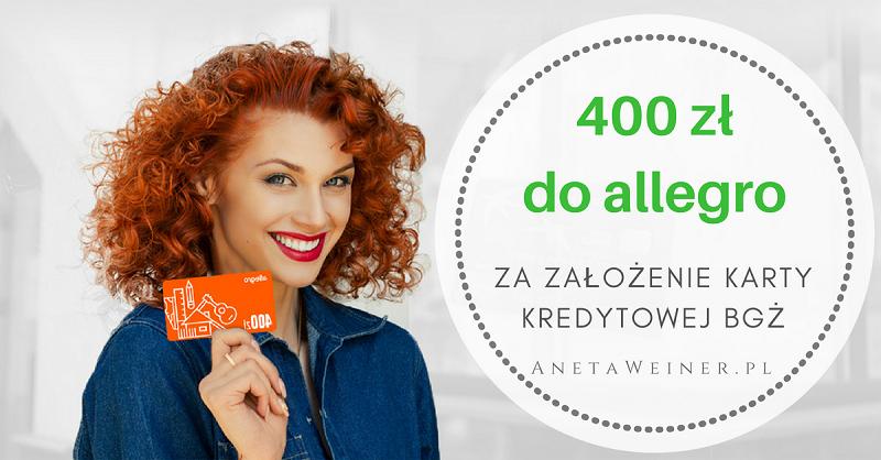 400 zł do Allegro (lub Euro RTV, Empik, Smyk) za założenie katy kredytowej Banku BGŻ