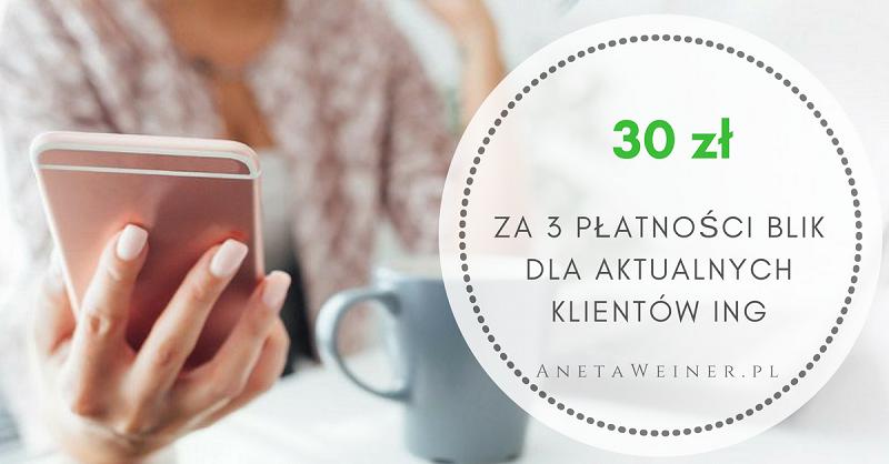 30 zł za 3 płatności BLIK dla aktualnych klientów ING [Małe oszczędności]