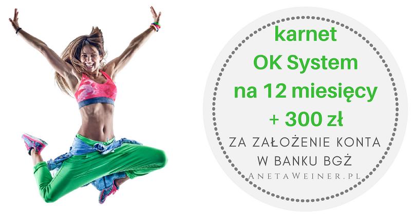 Karnet OK System na 12 miesięcy (o wartości 756 zł!) + 300 zł od Banku BGŻ