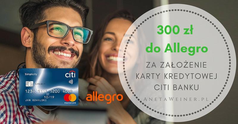 300 zł na zakupy w allegro za wyrobienie darmowej karty kredytowej Citibank