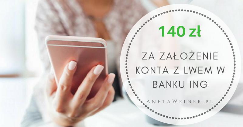 140 zł za założenie nowoczesnego Konta z Lwem w banku ING