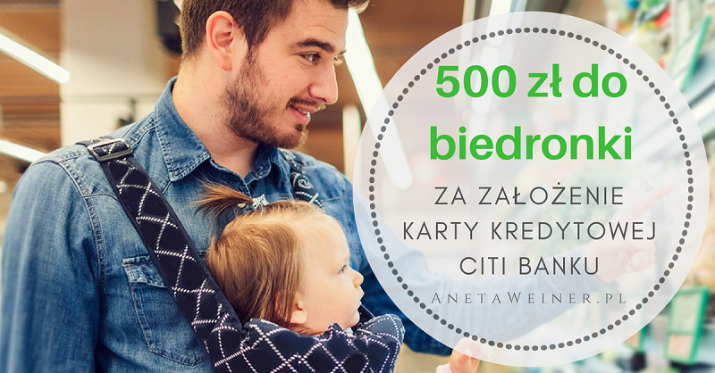 500 zł do Biedronki za założenie karty kredytowej Citi Banku