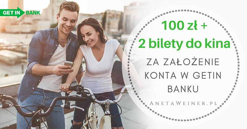 100 zł + 2 bilety do kina za Konto Proste Zasady Getin Banku (+ do 250 zł za polecenie)