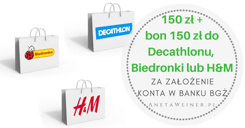 150 zł + bon 150zł (Biedronka, Decathlon lub H&M) za otwarcie Konta Optymalnego Banku BGŻ
