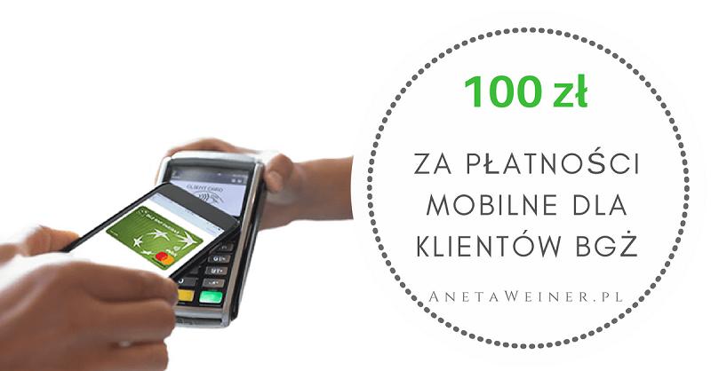 100 zł za płatności Apple Pay lub Google Pay dla obecnych klientów Banku BGŻ